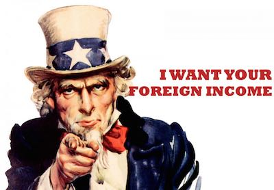 I want your foreign income