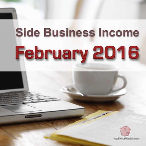 income report february 2016 side business results hack your wealth. Black Bedroom Furniture Sets. Home Design Ideas