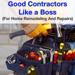 How to find and vet good contractors like a boss (for home remodeling and repairs)