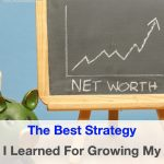 The Best Investing Strategy I Learned For Growing My Net Worth (Including The Online Tool I Now Use To Implement The Strategy. Hint: It's Free.)