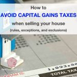 How to avoid capital gains taxes when selling your house: IRS rules, exceptions, and exclusions for residential real estate sales with $250k – $500k in capital gains
