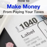 How to make money from paying your taxes