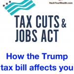 How the final Trump tax bill affects you: details, analysis, and charts for the wealth hacker and early retiree