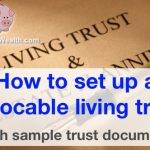 How to set up a revocable living trust (with sample trust document)…and why setting up a trust now will save you LOTS of time and money later