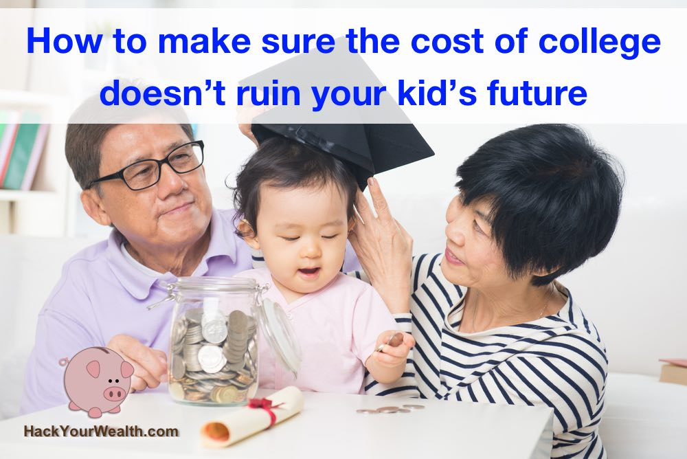 How to make sure the cost of college doesn't ruin your kid's future